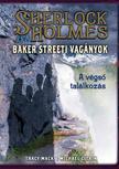 Tracy Mack / Michael Citrin - Sherlock Holmes és a Baker Streeti Vagányok - A végső találkozás - KEMÉNY BORÍTÓS<!--span style='font-size:10px;'>(G)</span-->