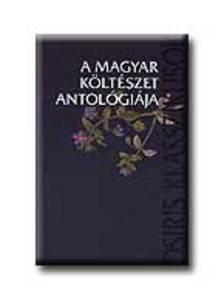 Ferencz Győző (szerk.) - A MAGYAR KÖLTÉSZET ANTOLÓGIÁJA