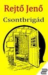 REJTŐ JENŐ - Csontbrigád [eKönyv: epub, mobi]<!--span style='font-size:10px;'>(G)</span-->