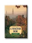 BÁRÁNY ISTVÁN - A magyar bor