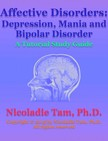 Tam Nicoladie - Affective Disorders: Depression,  Mania and Bipolar Disorder: A Tutorial Study Guide [eKönyv: epub,  mobi]
