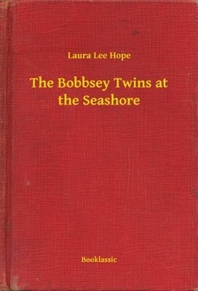 HOPE, LAURA LEE - The Bobbsey Twins at the Seashore [eKönyv: epub, mobi]