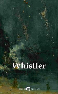 Peter Russell James Abbott McNeill Whistler, - Delphi Complete Paintings of James McNeill Whistler (Illustrated) [eKönyv: epub, mobi]