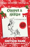 Greyson Mann - Creeper a havon - Egy creeper naplója 3. Egy nem hivatalos Minecraft regény<!--span style='font-size:10px;'>(G)</span-->