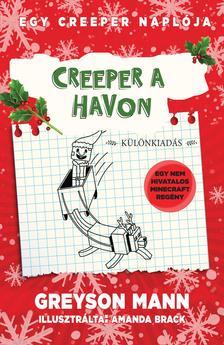 Greyson Mann - Creeper a havon - Egy creeper naplója 3. Egy nem hivatalos Minecraft regény