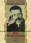 Szabó Ervin - Hol az igazság I. [eKönyv: epub,  mobi]