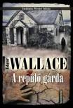 Edgar Wallace - A repülő gárda [eKönyv: epub, mobi]