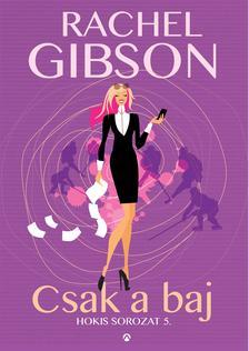 Rachel Gibson - Csak a baj