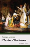 James George - The Age of Charlemagne [eKönyv: epub,  mobi]