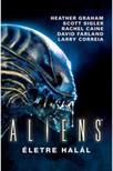 Jonathan Maberry - Aliens: Életre halál<!--span style='font-size:10px;'>(G)</span-->