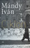 Mándy Iván - Ciklon - Válogatott novellák [eKönyv: epub, mobi]<!--span style='font-size:10px;'>(G)</span-->