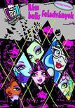40046 - Monster High: Rém bulis feladatok Foglalkoztatókönyv matricákkal