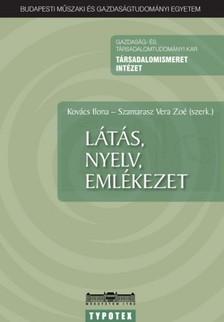 Kovács Ilona - Szamarasz Vera Zoe - Látás, nyelv, emlékezet [eKönyv: pdf]
