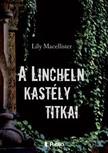 Macellister Lily - A Lincheln kastély titkai [eKönyv: epub, mobi]