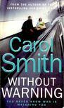 SMITH, CAROL - Without Warning [antikvár]