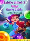 Dar Chala - Bubble Witch 3 Saga Game Guide Unofficial [eKönyv: epub,  mobi]