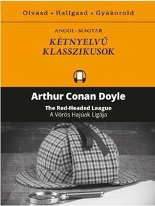 Arthur Conan Doyle - A Vörös Hajúak Ligája - The Red Headed League