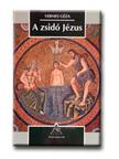 Vermes Géza - A ZSIDÓ JÉZUS<!--span style='font-size:10px;'>(G)</span-->