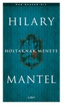 Hilary Mantel - Holtaknak menete [eKönyv: epub,  mobi]