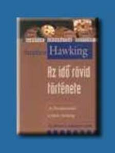 Stephen W. Hawking - AZ IDŐ RÖVID TÖRTÉNETE *