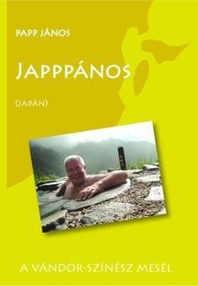 Papp János - Japppános (Japán)