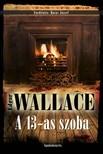 Edgar Wallace - A 13-as szoba [eKönyv: epub, mobi]<!--span style='font-size:10px;'>(G)</span-->