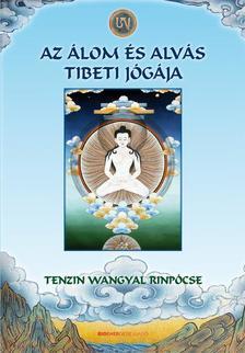 TENZIN WANGYAL RINPÓCSE - Az álom és alvás tibeti jógája - Puhatáblás