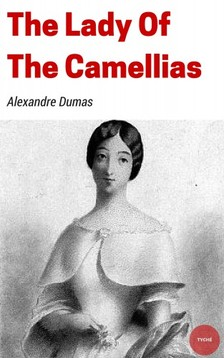 Alexandre DUMAS - The Lady of the Camellias [eKönyv: epub, mobi]