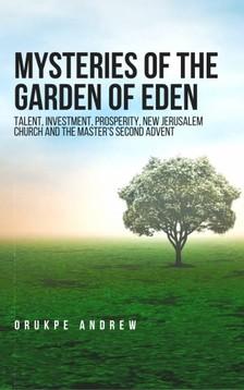 Andrew Orukpe - Mysteries of the Garden of Eden [eKönyv: epub, mobi]