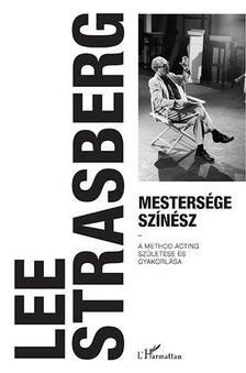 Lee Strasberg - Mestersége színész - A Method acting születése és gyakorlása