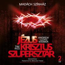 Tim Rice - Andrew Lloyd Webber - Jézus Krisztus Szupersztár (2 CD)