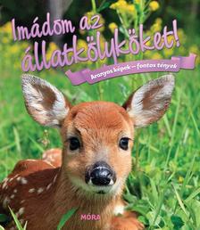Imádom az állatkölyköket - 2. kiadás - Aranyos képek fontos tények