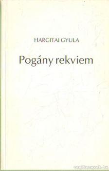 Hargitai Gyula - Pogány rekviem [antikvár]