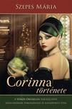 SZEPES MÁRIA - Corinna története - A Vörös Oroszlán varázslatos nőalakjának katartikus útja és pokoljárása  [eKönyv: epub, mobi]<!--span style='font-size:10px;'>(G)</span-->