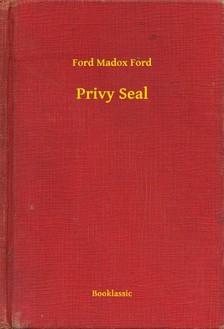Ford Madox Ford - Privy Seal [eKönyv: epub, mobi]