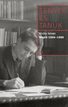 Király István - Napló 1956-1989