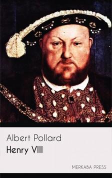 Pollard Albert - Henry VIII [eKönyv: epub, mobi]