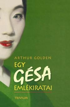 Arthur Golden - Egy gésa emlékiratai - 21. kiadás új borítóval