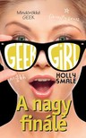 Holly Smale - Geek Girl 6. - A nagy finálé [eKönyv: epub, mobi]<!--span style='font-size:10px;'>(G)</span-->