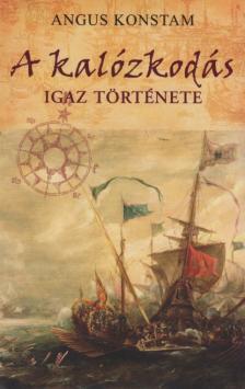 KONSTAM, ANGUS - A kalózkodás igaz története