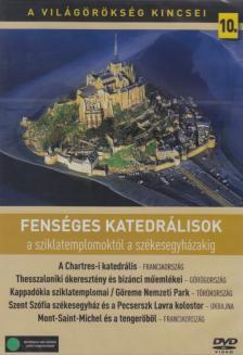- FENSÉGES KATEDRÁLISOK - A VILÁGÖRÖKSÉG KINCSEI 10.