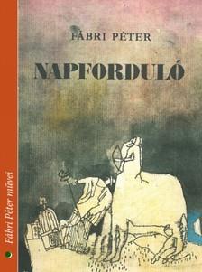 Fábri Péter - Napforduló [eKönyv: epub, mobi]