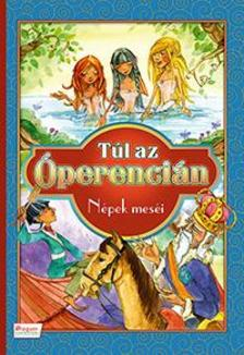 - TÚL AZ ÓPERENCIÁN - NÉPEK MESÉI