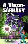 CHEVERTON, MARK - A Végzetsárkány - Egy nem hivatalos Minecraft-kaland<!--span style='font-size:10px;'>(G)</span-->