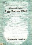 Körmendi Lajos - A gyökeres állat [antikvár]