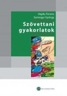 Hajdu Ferenc, Somogyi György - Szövettani gyakorlatok