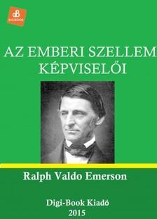 Emerson Ralph Valdo - Az emberi szellem képviselői [eKönyv: epub, mobi]