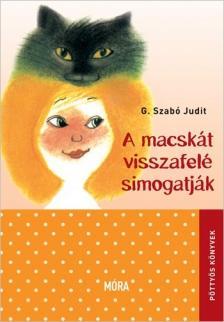 G. SZABÓ JUDIT - A macskát visszafelé simogatják (7. kiadás)