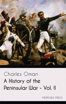 Oman Charles - A History of the Peninsular War - Vol. II [eKönyv: epub, mobi]