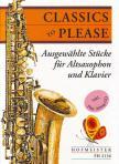 - CLASSICS TO PLEASE,  AUSGEWAEHLTE STÜCKE FÜR ALTSAXOPHON UND KLAVIER MIT CD